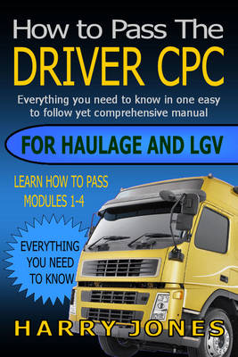 How to Pass the Driver CPC for Haulage & LGV (Paperback)