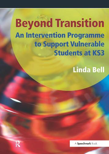 Beyond Transition: An Intervention Programme to Support Vunerable Students at KS3 (Paperback)