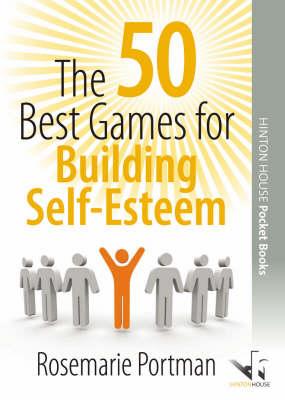 The 50 Best Games for Building Self-esteem - 50 Best Group Games v. 1 (Paperback)