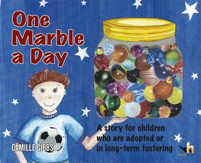 One Marble a Day: A Story for Children Who are Adopted, in Long-Term Fostering or Waiting for a Permanent Family (Paperback)