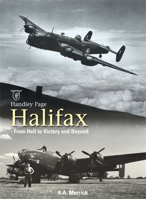 Handley Page Halifax: From Hell to Victory and Beyond (Hardback)