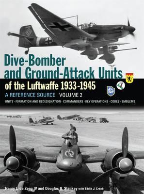 Dive Bomber and Ground Attack Units of the Luftwaffe 1933-45: v. 2 (Hardback)