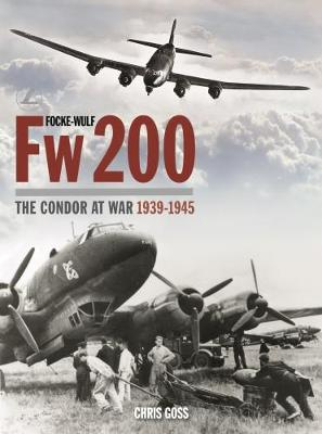 Focke-Wulf Fw200: The Condor at War 1939-1945 (Hardback)