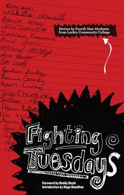 Fighting Tuesdays: Stories by Fourth Year Students from Larkin Community College (Paperback)