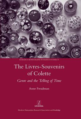 The Livres-souvenirs of Colette: Genre and the Telling of Time (Hardback)