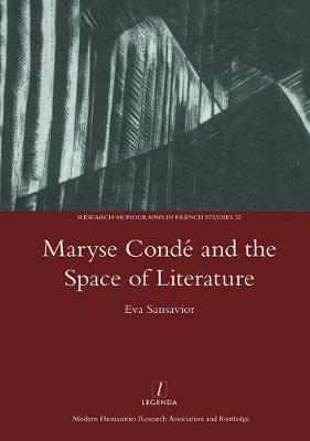 Maryse Conde and the Space of Literature (Hardback)
