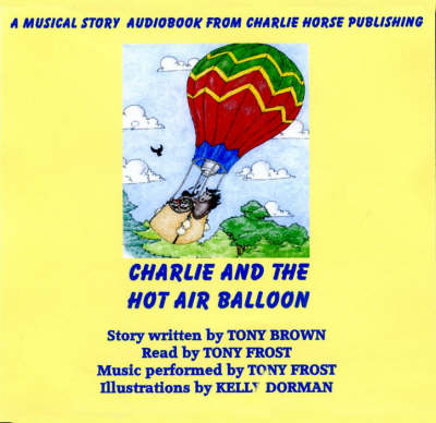 Charlie and the Hot Air Balloon - Charlie the Hobby Horse Hero (CD-Audio)