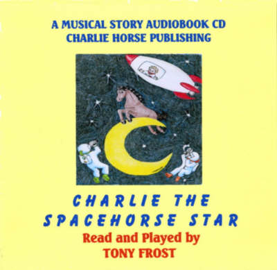 Charlie, the Spacehorse Star (CD-Audio)