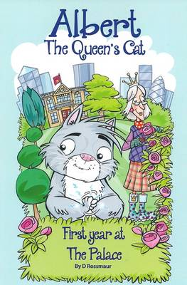 Albert the Queen's Cat: First Year at the Palace (Paperback)