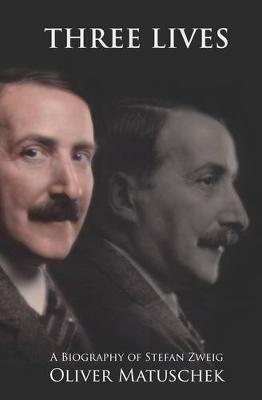 Three Lives: A Biography of Stefan Zweig (Hardback)