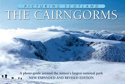 The Cairngorms: Picturing Scotland: A photo-guide around the nation's largest national park - Picturing Scotland (Hardback)