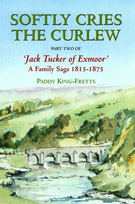 Softly Cries the Curlew - Jack Tucker of Exmoor No. 2 (Paperback)