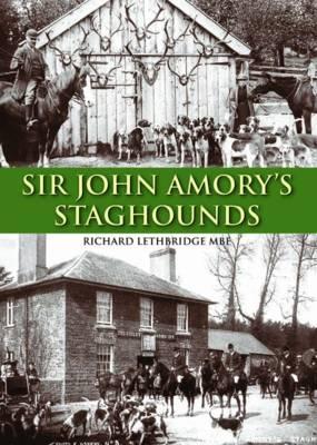 Sir John Amory's Staghounds (Hardback)
