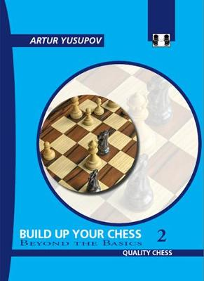 Build Up Your Chess 2: Beyond the Basics (Paperback)