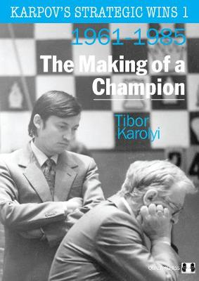 Karpov's Strategic Wins 1: The Making of a Champion (Paperback)
