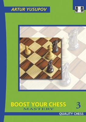 Boost your Chess 3: Mastery (Paperback)