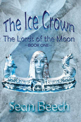 The Ice Crown - Lords of the Moon Trilogy No. 1 (Hardback)