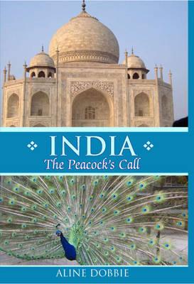 India: The Peacock's Call (Hardback)