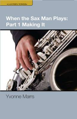 When the Sax Man Plays: Making it Pt. 1 (Paperback)