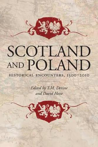 Scotland and Poland: Historical Encounters 1500-2010 (Paperback)