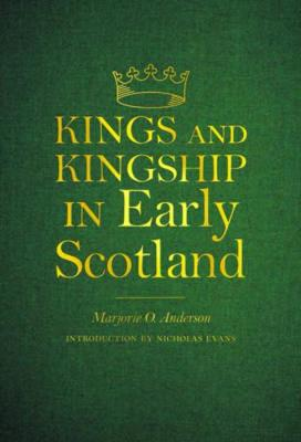 Kings and Kingship in Early Scotland (Paperback)
