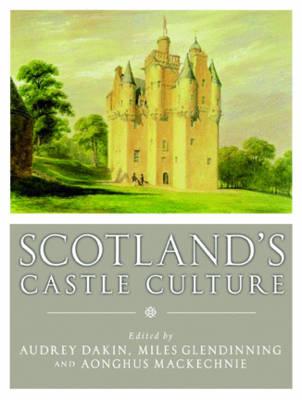 Scotland's Castle Culture (Hardback)