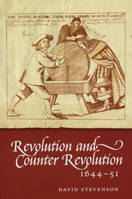 Revolution and Counter-revolution 1644-51 (Paperback)