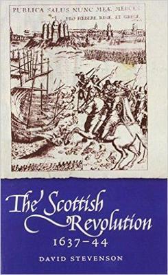 The Scottish Revolution 1637-44 (Paperback)