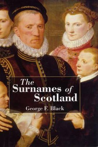 The Surnames of Scotland: Their Origin, Meaning, and History (Paperback)