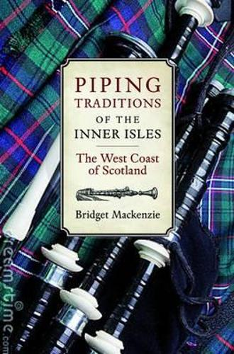 Piping Traditions of the Inner Isles of the West Coast of Scotland (Paperback)