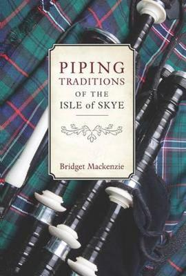Piping Traditions of the Isle of Skye (Paperback)