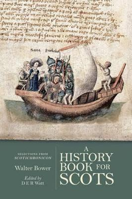 A History Book for Scots: Selections from the Scotichronicon (Paperback)