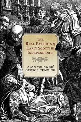 The Real Patriots of Early Scottish Independence (Paperback)
