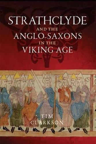 The Strathclyde and the Anglo-Saxons in the Viking Age (Paperback)