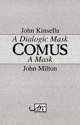 Comus: A Dialogic Mask / a Mask (Hardback)