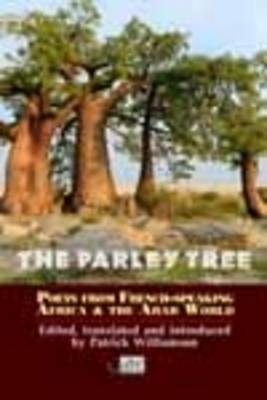 The Parley Tree: An Anthology of Poets from French-Speaking Africa and the Arab World (Paperback)