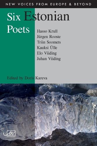Six Estonian Poets - New Voices from Europe and Beyond (Paperback)
