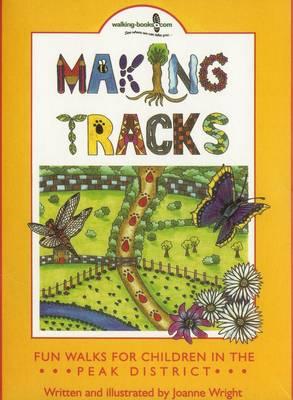 Making Tracks in the Peak District: Fun Walks for Children in the Peak District