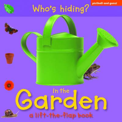In the Garden - Who's Hiding? (Hardback)