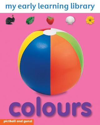 Colours - My Early Learning Library (Board book)
