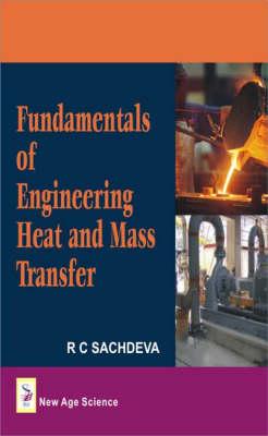 Fundamentals of Engineering Heat and Mass Transfer (Hardback)