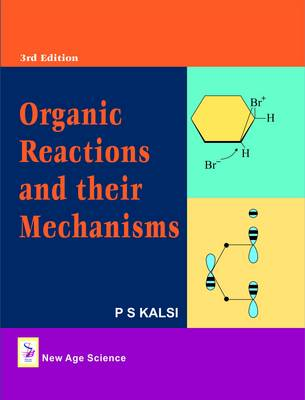 Organic Reactions and Their Mechanisms (Hardback)
