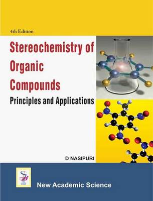 Stereochemistry of Organic Compounds: Principles and Applications (Hardback)