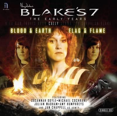 """Blake's 7"": Blood and Earth / Flag and Flame: Cally (CD-Audio)"