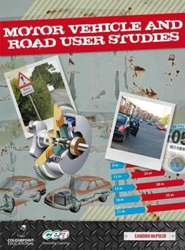 Motor Vehicle and Road User Studies: For CCEA GCSE (Paperback)