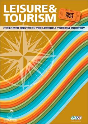 Leisure and Tourism: Customer Service in the Leisure and Tourism Industry Unit 2 - Leisure and Tourism (Paperback)