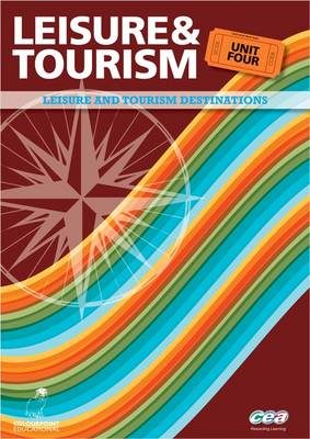 Leisure and Tourism: Leisure and Tourism Destinations Unit 4 - Leisure and Tourism (Paperback)