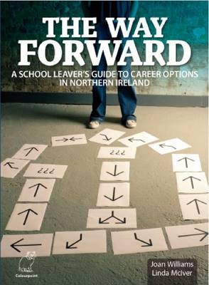 The Way Forward: A School Leavers Guide to Career Options in Northern Ireland (Paperback)