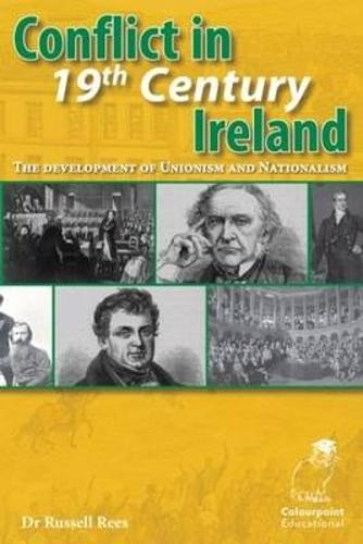 Conflict in 19th Century Ireland: The Development of Unionism and Nationalism (Paperback)