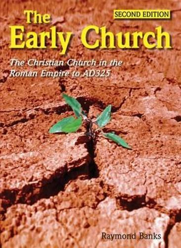 Cover The Early Church: The Christian Church in the Roman Empire to Ad325